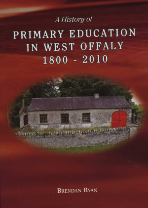 A History Of Primary Education In West Offaly, 1800