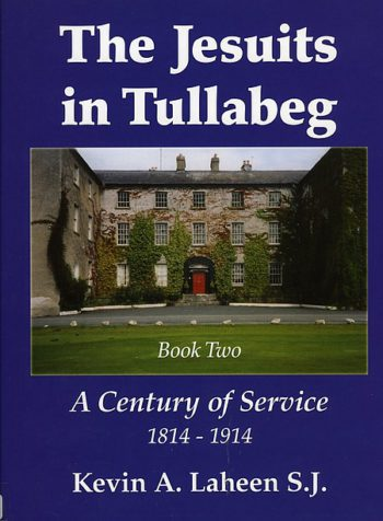The Jesuits In Tullabeg, A Century Of Service 1814-1914, Book Two