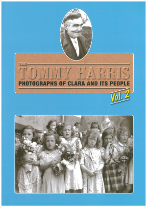 Tommy Harris Photographs Of Clara And Its People Volume 2 (Clara 2012)