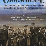 Coolacrease, the true story of the Pearson executions – an incident in the Irish War of Independence 1
