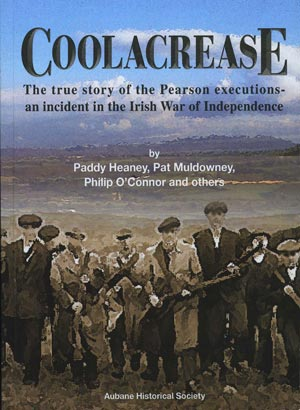 Coolacrease, The True Story Of The Pearson Executions – An Incident In The Irish War Of Independence