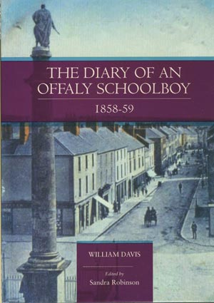 Diary Of An Offaly Schoolboy, 1858-59, William Davis