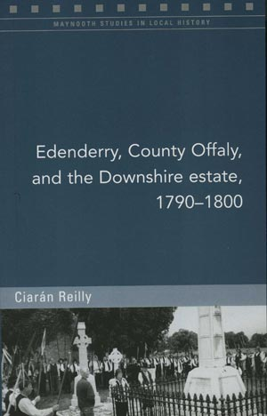Edenderry Co Offaly And The Downshire Estate 1790 – 1800