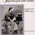 Impressions of an Irish Countess — the photography of Mary Countess of Rosse  1