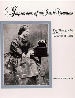 Impressions Of An Irish Countess — The Photography Of Mary Countess Of Rosse