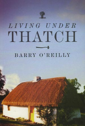 Living Under Thatch [Offaly's Thatched Houses]