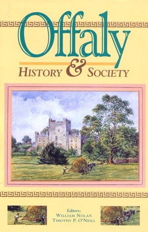 Offaly History & Society (now A Scarce Publication)