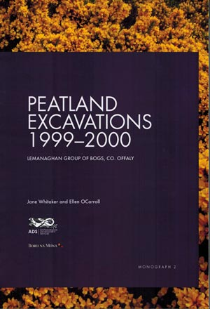 Peatland Excavations 1999-2000 Lemanaghan Group Of Bogs, Co. Offaly