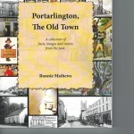 Portarlington, the old town (A collection of facts, images and stories from the past) 1