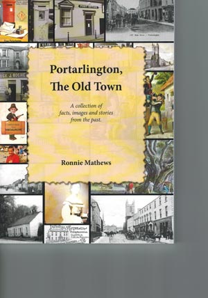 Portarlington The Old Town (A Collection Of Facts, Images And Stories From The Past)