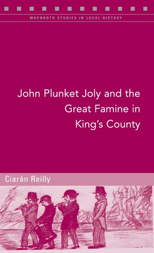 John Plunket Joly And The Great Famine In Kings County