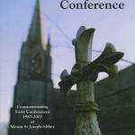 The Roscrea Conference – Commemorating Forty Conferences 1987-2007 at Mount St Joseph Abbey 1