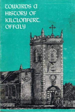 Towards A History Of Kilclonfert