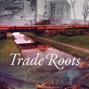 Trade Roots, Offaly Anniversaries 2004  1