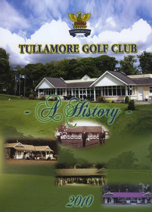 Tullamore Golf Club, A History.