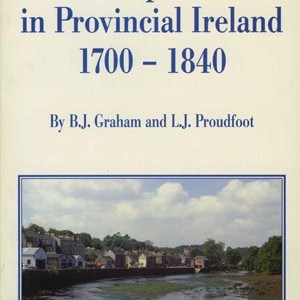 Urban improvement in provincial Ireland, 1700 – 1840  1