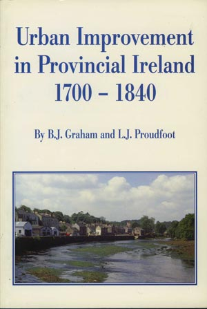 Urban Improvement In Provincial Ireland, 1700 – 1840