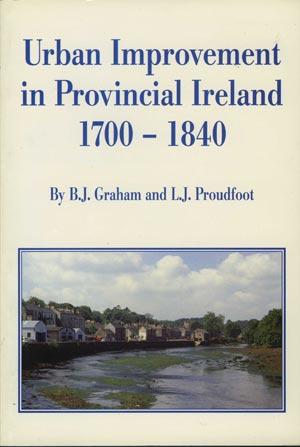 Urban Improvement In Provincial Ireland, 1700 – 1840