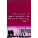 William Steuart Trench and his management of the Digby estate, King's County (Offaly) 1