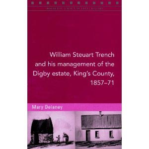 William Stuart Trench And His Management Of The Digby Estate, King's County (Offaly)