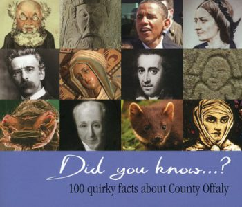 Did You Know…? 100 Quirky Facts About County Offaly
