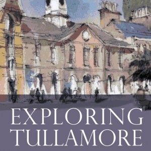 Exploring Tullamore - An Illustrated Guide