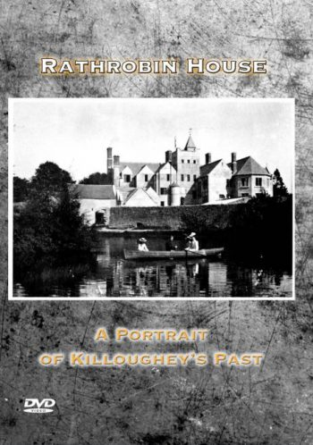 Rathrobin House – A Portrait Of Killoughry's Past (DVD)