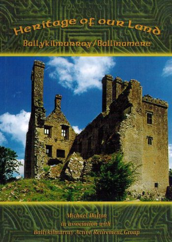 Heritage Of Our Land Ballykilmurray/Ballinamere