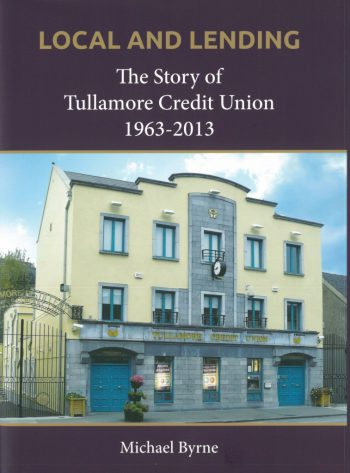 """Local And Lending"" -Story Of Tullamore Credit Union"