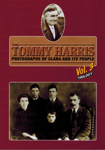 Tommy Harris Volume 3 Photographs Of Clara And Its People