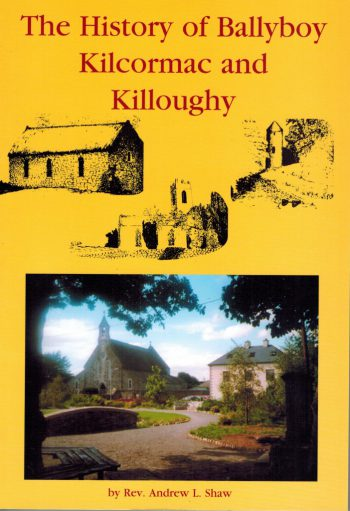 The History Of Ballyboy, Kilcormac And Killoughy  – Rev. Andrew L. Shaw