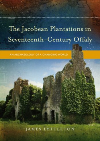 The Jacobean Plantations In Seventeenth Century Offaly