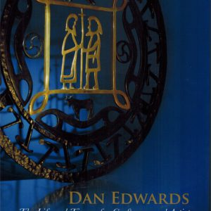 dan-edwards-the-life-times-of-a-craftman-and-artist
