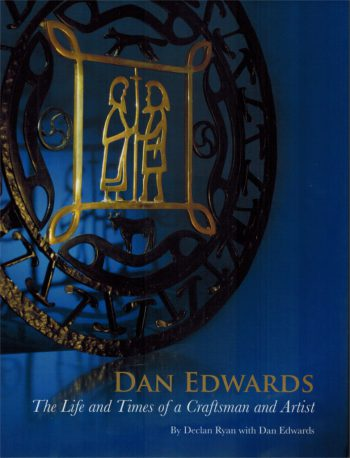 Dan Edwards – The Life & Times Of A Craftsman & Artist