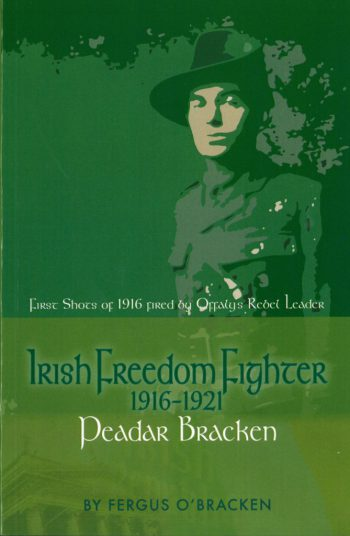 Peadar Bracken Irish Freedom Fighter – Fergus O Bracken