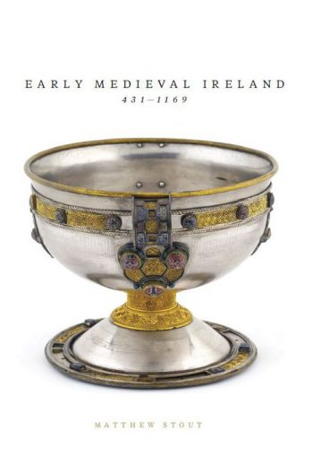 Early Medieval Ireland – Matthew Stout