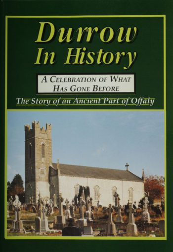 Durrow In History – A Celebration Of What Has Gone Before