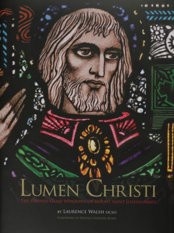 Lumen Christi – Stained Glass Windows Of Mount Saint Joseph Abbey