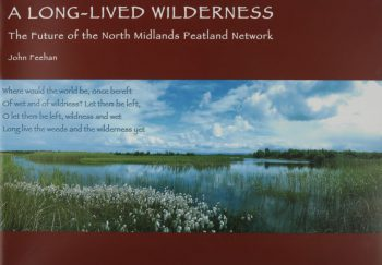 A Long Lived Wilderness – The Future Of The North Midlands Peatland Network