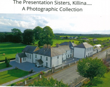 The Presentation Sisters, Killina: A Photographic Collection