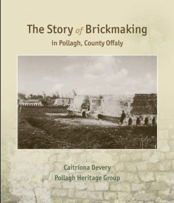 The Story Of Brickmaking In Pollagh, County Offaly