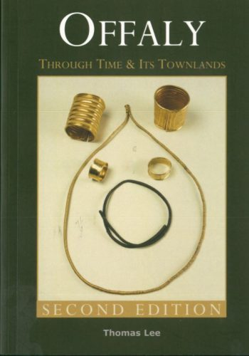 Offaly Through Time And Its Townlands – Thomas Lee