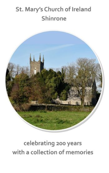 St. Mary's Church Of Ireland, Shinrone: Celebrating 200 Years With A Collection Of Memories