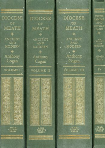 Diocese Of Meath Ancient And Modern – Collection Volumes 1 – 4 By Anthony Cogan.
