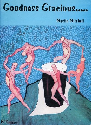 Goodness Gracious – Martin Mitchell