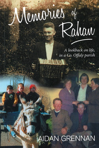Memories Of Rahan: A Look Back On Life In A Co. Offaly Parish – Aidan Grennan.