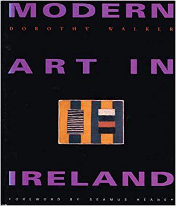 Modern Art In Ireland – Dorothy Walker