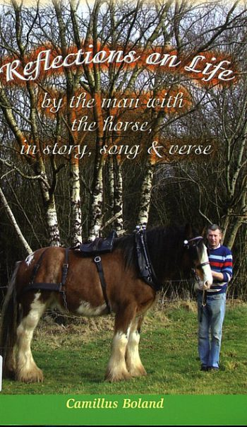 Reflections On Life By The Man With The Horse, In Story, Song & Verse – Camillus Boland.