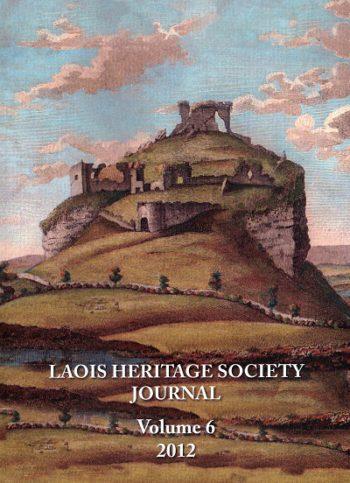 Laois Heritage Society Journal, Volume 6. 2012
