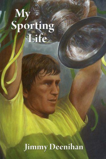My Sporting Life – Jimmy Deenihan.
